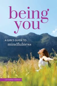 Mindfulness for girls - a guide to mindfulness for young/teenage girls
